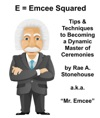 E  Emcee Squared Tips  Techniques To Becoming A Dynamic Master Of Ceremonies