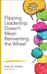 Flipping Leadership Doesnt Mean Reinventing The Wheel