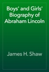 Boys And Girls Biography Of Abraham Lincoln