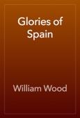 William Wood - Glories of Spain artwork