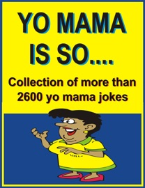 YO MAMA IS SO…