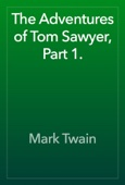 Mark Twain - The Adventures of Tom Sawyer, Part 1.  artwork