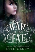 Elle Casey - War of the Fae: Book 1 (The Changelings)  artwork