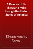 Simon Ansley Ferrall - A Ramble of Six Thousand Miles through the United States of America artwork