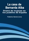 Federico García Lorca - La Casa de Bernarda Alba: Drama de Mujeres en Los Pueblos de España  artwork