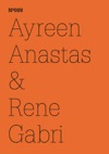 Ayreen Anastas  Rene GabriFragments From ConversationsBetween Free Persons AndCaptive Persons ConcerningThe Crisis Of EverythingEverywhere The NeedFor Great Fictions WithoutProper Names The PremiseOf The Commons TheExploitation Of Our EverydayCommunism