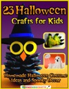 23 Halloween Crafts For Kids Homemade Halloween Costume Ideas And Spooky Decor