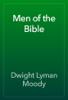 Dwight Lyman Moody - Men of the Bible artwork