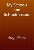 Hugh Miller - My Schools and Schoolmasters artwork