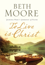To Live Is Christ - Beth Moore Book