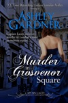 Murder In Grosvenor Square Captain Lacey Regency Mysteries 9