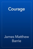 James Matthew Barrie - Courage artwork