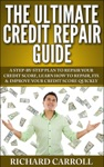 Credit Repair Guide A Step-By-Step Plan To Repair Your Credit Score Learn How To Repair Fix  Improve Your Credit Score Quickly