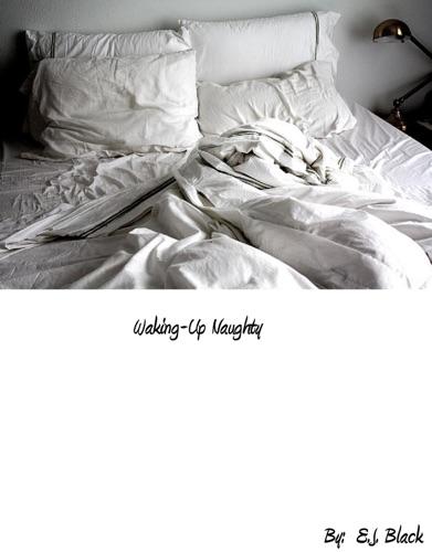 Waking-Up Naughty