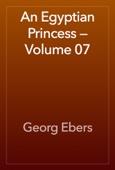 Georg Ebers - An Egyptian Princess — Volume 07 artwork