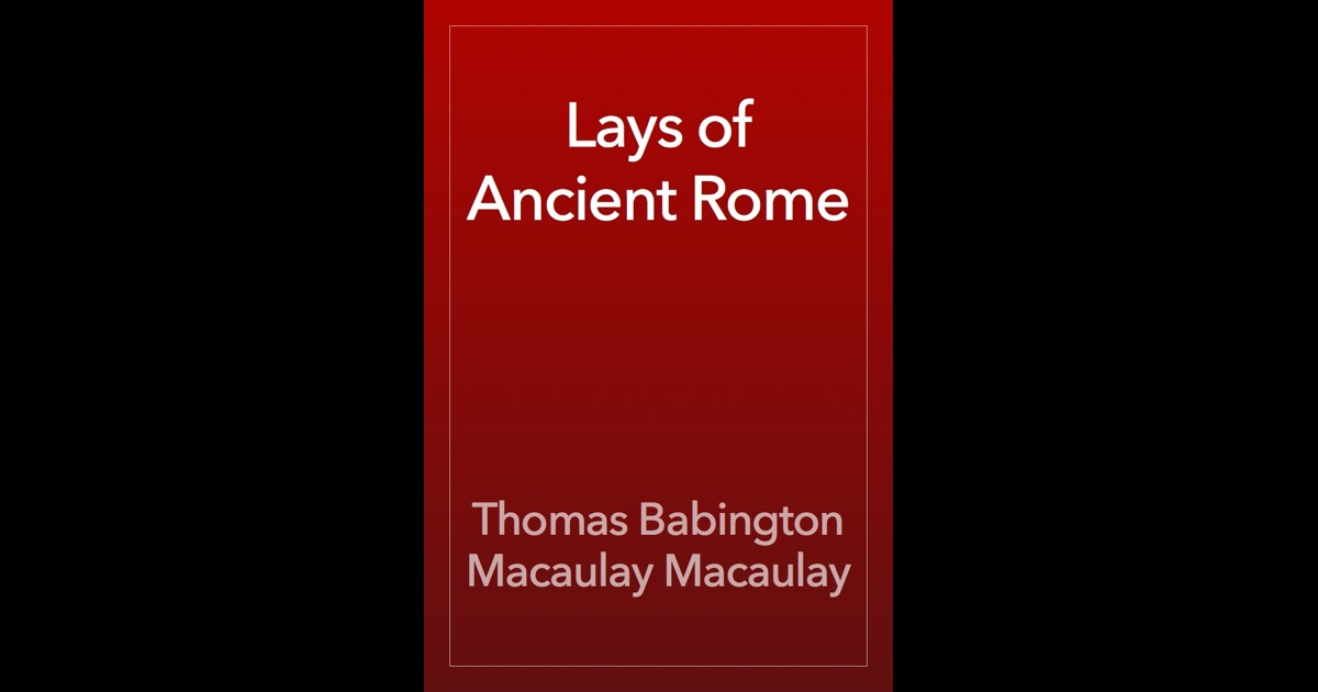 macaulays essays and lays of ancient rome
