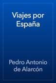 Pedro Antonio de Alarcón - Viajes por España artwork