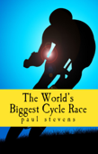 The World's Biggest Cycle Race