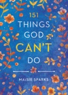 151 Things God Cant Do