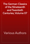 The German Classics Of The Nineteenth And Twentieth Centuries Volume 07
