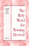 The Holy Word For Morning Revival - The Main Contents Of The Lords Recovery
