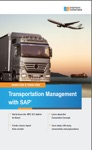 Practical Guide To SAP Transportation Management TM