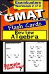 GMAT Test Prep Algebra Review--Exambusters Flash Cards--Workbook 2 Of 2