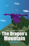 The Dragons Mountain Book One Attacked By The Griefers
