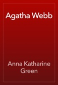 Anna Katharine Green - Agatha Webb artwork