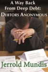 A Way Back From Deep Debt Debtors Anonymous