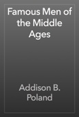 Addison B. Poland - Famous Men of the Middle Ages artwork