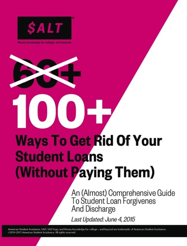 100 Ways to Get Rid of Your Student Loans Without Paying Them
