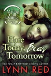 Hare Today Bear Tomorrow