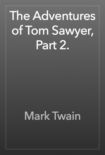 The Adventures of Tom Sawyer Part 2