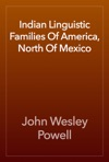 Indian Linguistic Families Of America North Of Mexico