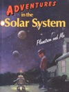 Adventures In The Solar System Planetron And Me
