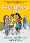The Truth About Stacey Full-Color Edition The Baby-Sitters Club Graphix 2