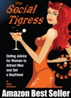 The Social Tigress Dating Advice For Women To Attract Men And Get A Boyfriend
