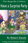 Have A Surprise Party A Bugville Critters Picture Book