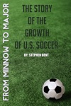 From Minnow To Major The Story Of The Growth Of US Soccer