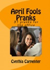 April Fools Pranks 31 Pranks For The Office