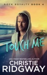 Touch Me Rock Royalty Book 4