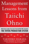 Management Lessons From Taiichi Ohno What Every Leader Can Learn From The Man Who Invented The Toyota Production System