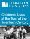 Childrens Lives At The Turn Of The Twentieth Century
