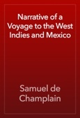 Samuel de Champlain - Narrative of a Voyage to the West Indies and Mexico artwork