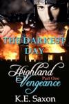 THE DARKEST DAY  Highland Vengeance  Part One A Family Saga  Adventure Romance Highland Vengeance A Serial Novel
