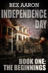 Independence Day Book One The Beginnings