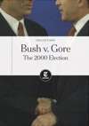 Bush V Gore The 2000 Election