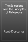 René Descartes - The Selections from the Principles of Philosophy artwork