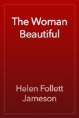Helen Follett Jameson - The Woman Beautiful artwork